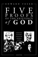 Edward Feser - Five Proofs of the Existence of God