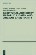 Scriptural Authority in Early Judaism and Ancient Christianity