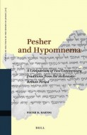 Pieter B. Hartog - Pesher and Hypomnema - A Comparison of Two Commentary Traditions from the Hellenistic-Roman Period
