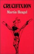 Martin Hengel - Crucifixion