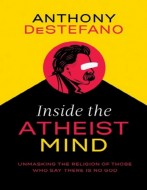 DeStefano - Inside the atheist mind