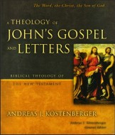 Köstenberger - A Theology of John's Gospel and Letters