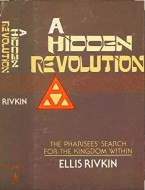 Ellis Rivkin - A hidden revolution - The Pharisees' Search for the Kingdom within