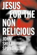 John Shelby Spong - Jesus for the non-religious