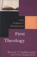 Kevin Vanhoozer - First Theology: God, Scripture & Hermeneutics