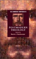 Vanhoozer, K. The Cambridge Companion to Postmodern Theology