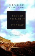 Nicholas Thomas Wright - Michael F Bird - The New Testament in Its World