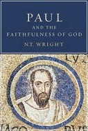 Paul and the faithfulness of God - Nicholas Thomas Wright
