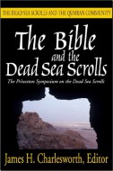 The Bible and the Dead Sea Scrolls - James H. Charlesworth