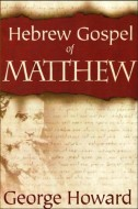George Howard - Hebrew Gospel of Matthew